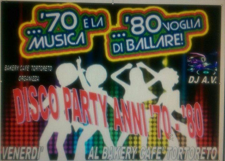 Disco Party anni '70-'80 al Bakery Cafè, venerdì 7 Agosto –  Tortoreto