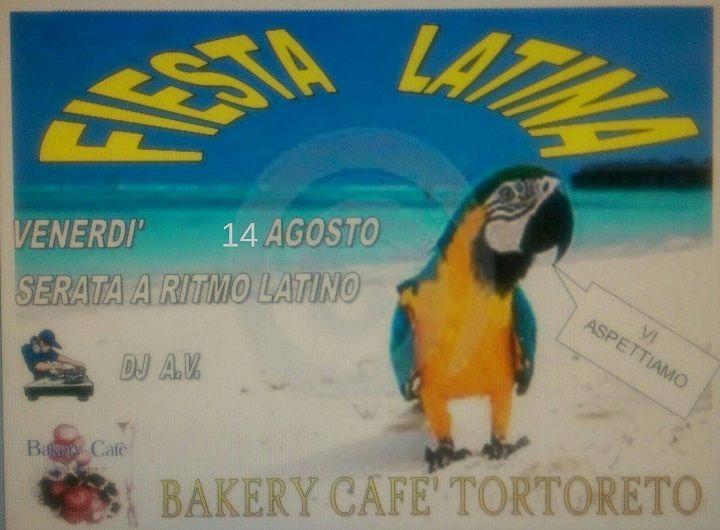 14 Agosto, serata latina con A.V. Dj – Bakery Cafè –  Tortoreto