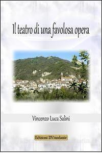 Spoltore, Venerdì del libro: Salini presenta 'Il teatro di una favolosa opera'