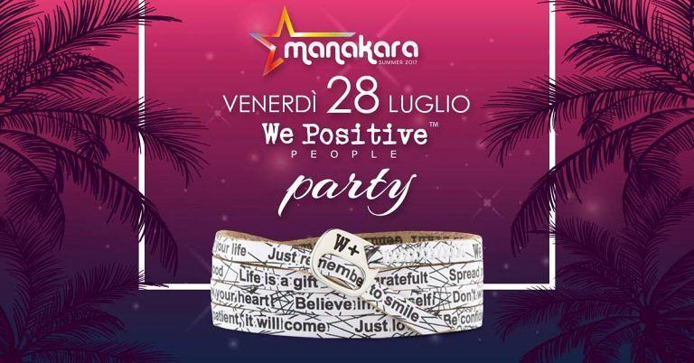 Manakara Beach Club: we positive people party venerdì 28 luglio  Tortoreto