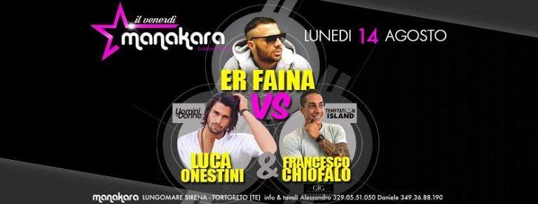 Manakara Beach Club: Lunedì 14 agosto con Er Faina, Francesco Chiofalo e Luca Onestini  Tortoreto