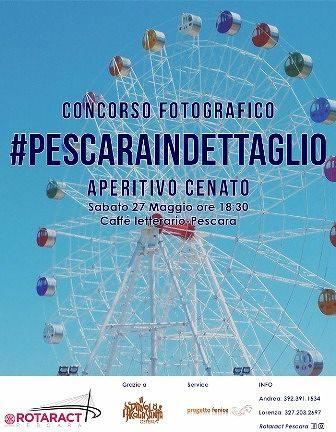 #Pescaraindettaglio il concorso fotografico indetto dal Rotaract Club Pescara