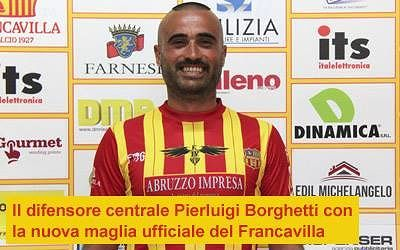 Il Francavilla Calcio ingaggia Pierluigi Borghetti