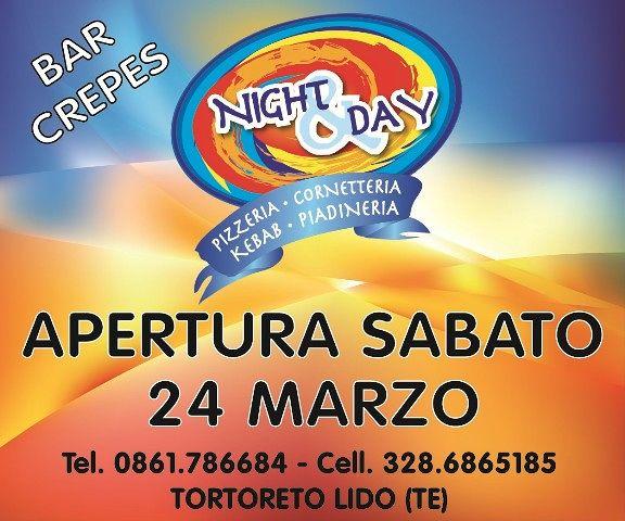 Night&Day: apertura SABATO 24 MARZO  Tortoreto