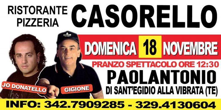 CASORELLO Ristorante Pizzeria, DOMENICA 18 novembre PRANZO SPETTACOLO CON JO DONATELLO & GIGIONE a S.Egidio alla Vibrata