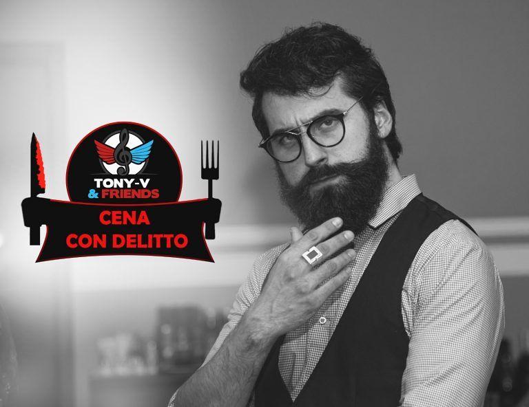 Nuovo appuntamento di Cena con Delitto by Tony-V and Friends da Senduiccerì!