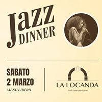 """Sabato 2 Marzo LA LOCANDA della tradizione, """"Jazz Dinner"""" elegante Cena con Musica Jazz dal vivo"""