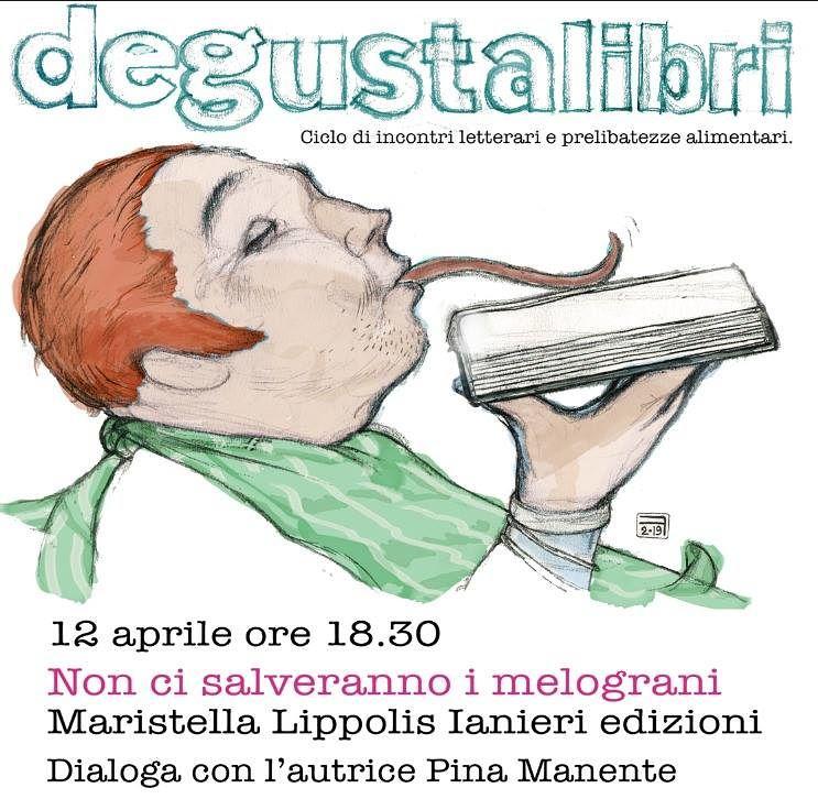 """Teramo, Degustalibri torna con """"Non ci salveranno i melograni"""" di Maristella Lipponis"""