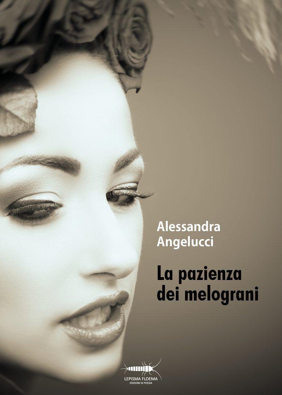"""La raccolta di poesie """"La pazienza dei melograni"""" disponibile online e in libreria"""