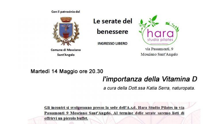 Martedì 14 Maggio Studio Hara Pilates A.s.d Mosciano S.Ang (TE) 'LE SERATE DEL BENESSERE' L'IMPORTANZA DELLA VITAMINA D