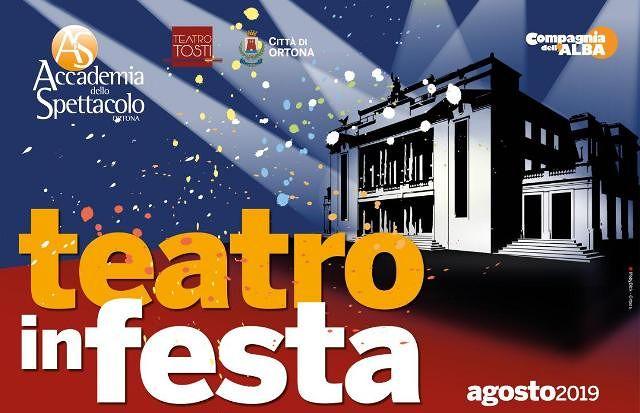 Appuntamento con la rassegna 'Teatro in festa' agosto al Tosti di Ortona