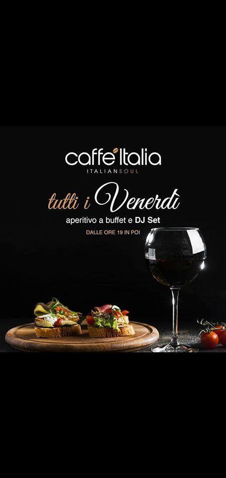 Tutti i venerdì Aperitivi a Buffet a soli € 8 da CAFFÈ ITALIA con DJ SET