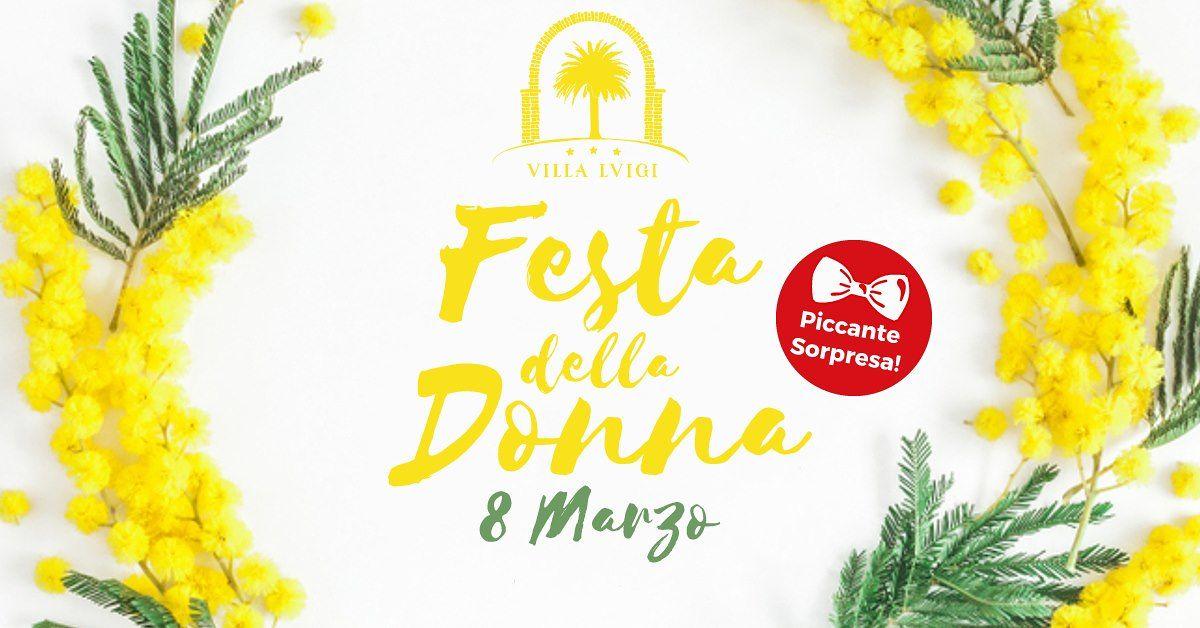 Domenica 8 Marzo Festa della Donna al VILLA LUIGI