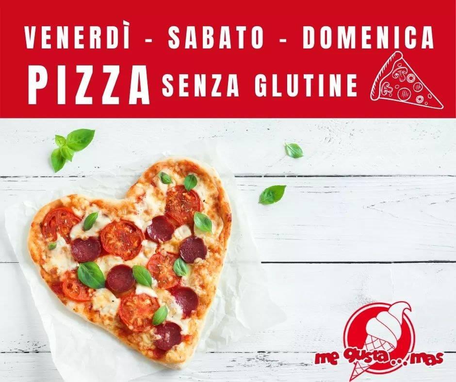 Da ME GUSTA MAS venerdì, sabato e domenica pizza fresca SENZA GLUTINE